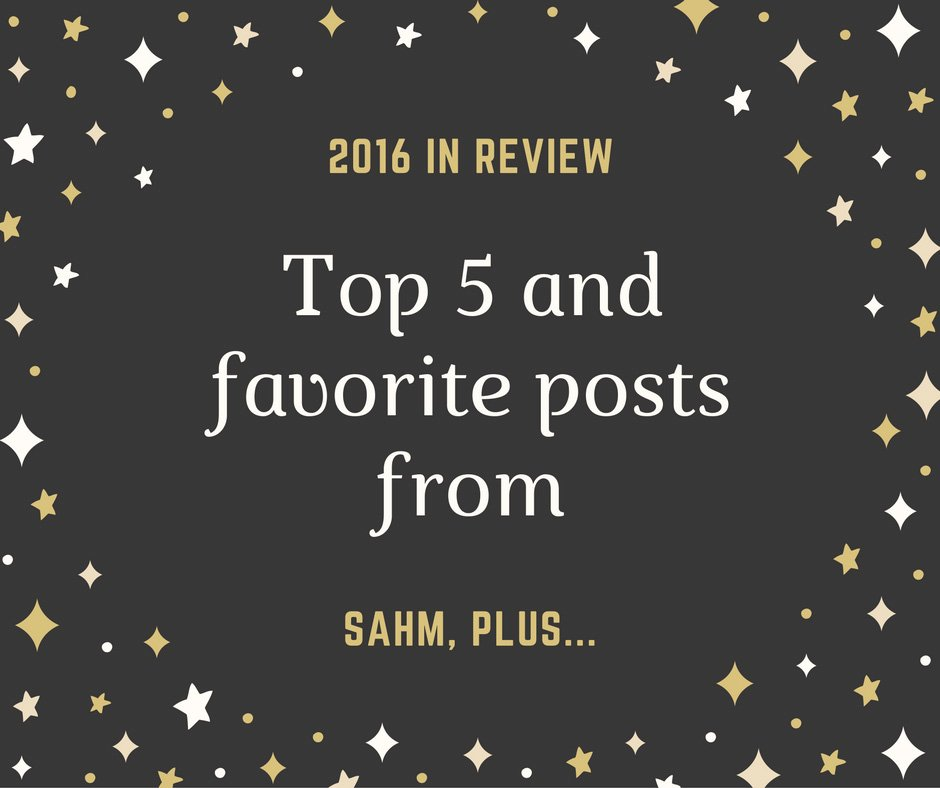 top 5 posts and 5 more favorites blog posts from SAHM plus