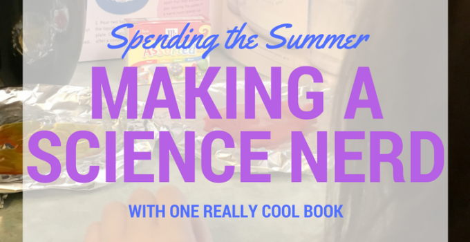 summer activities for making a science nerd