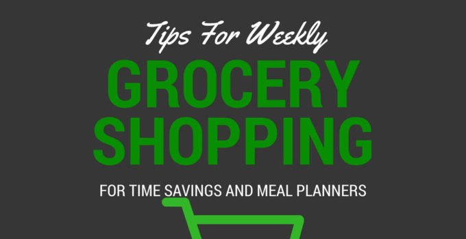 Tips and tricks for weekly grocery shopping