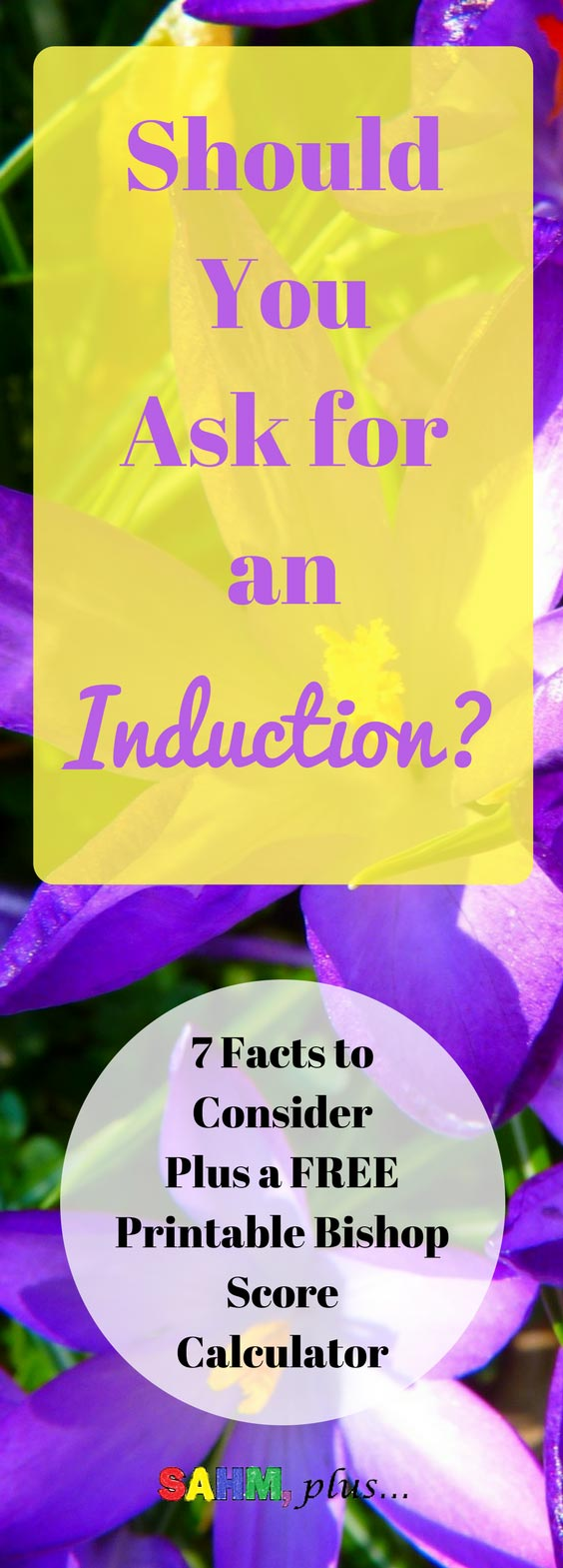 Should you ask for an induction if baby is late or you're getting impatient? 7 facts to know FIRST. Plus, a free printable bishop score calculator