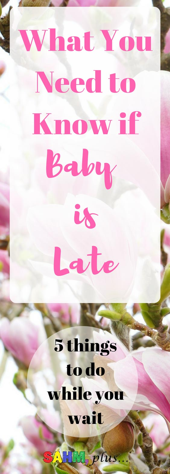 4 things you need to know if baby is late and 5 ways to cope with your overdue pregnancy