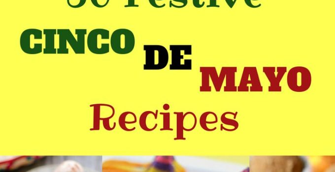 30 Recipes to make your Cinco de Mayo Party Rock!