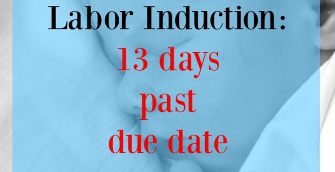 how I escaped labor induction past baby's due date