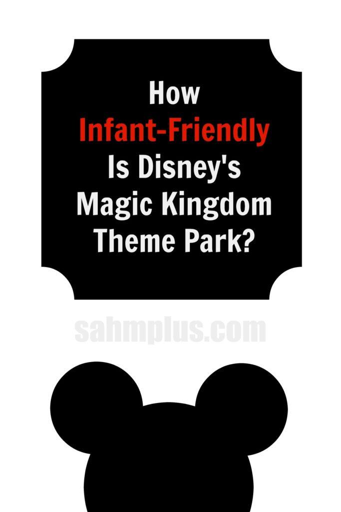 Magic Kingdom Infant Friendly Theme Park