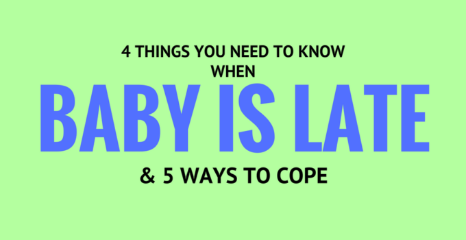 4 Things you need to know when baby is late. Plus, 5 ways to cope with your overdue pregnancy