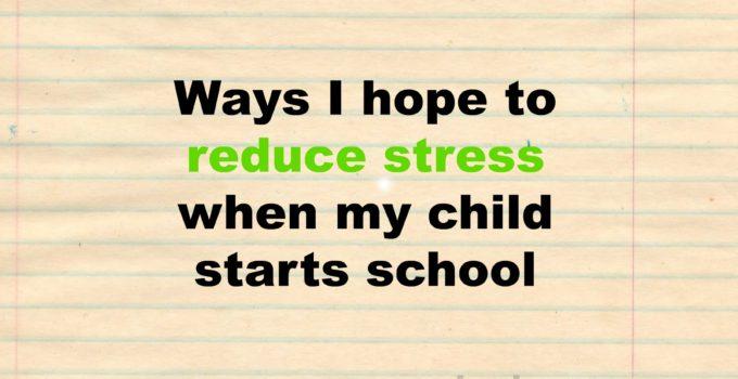 reduce stress start school