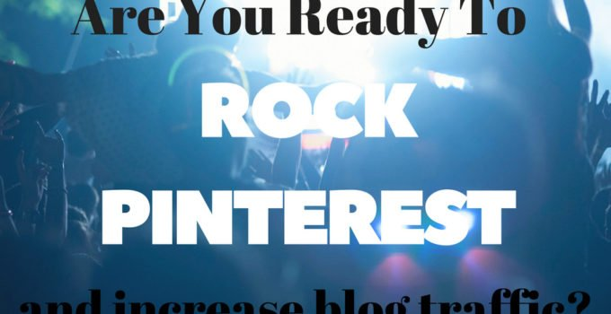 Rock your blog traffic with Pinterest