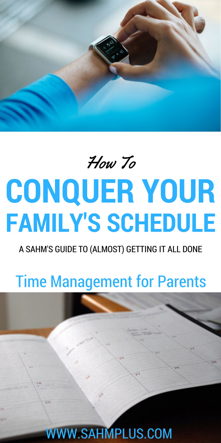 """Time management for parents. New ebook """"How to Conquer Your Family's Schedule"""" created with the busy family in mind."""